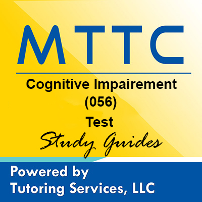 MTTC Cognitive Impairment 56 Exam