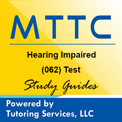 MTTC Michigan State Teaching Certification for Hearing Impaired 62