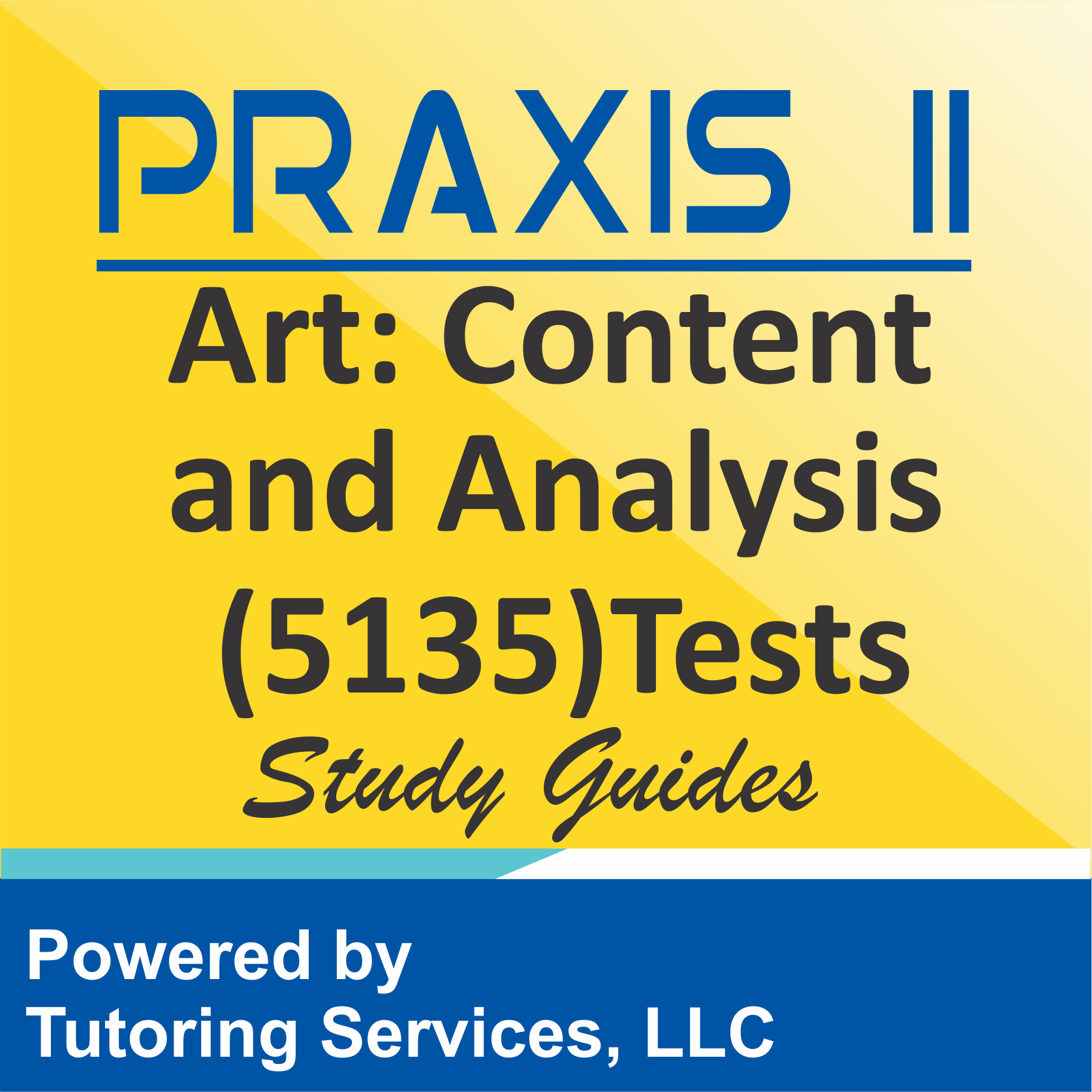 Praxis II Art: Content and Analysis (5135) Examination Information