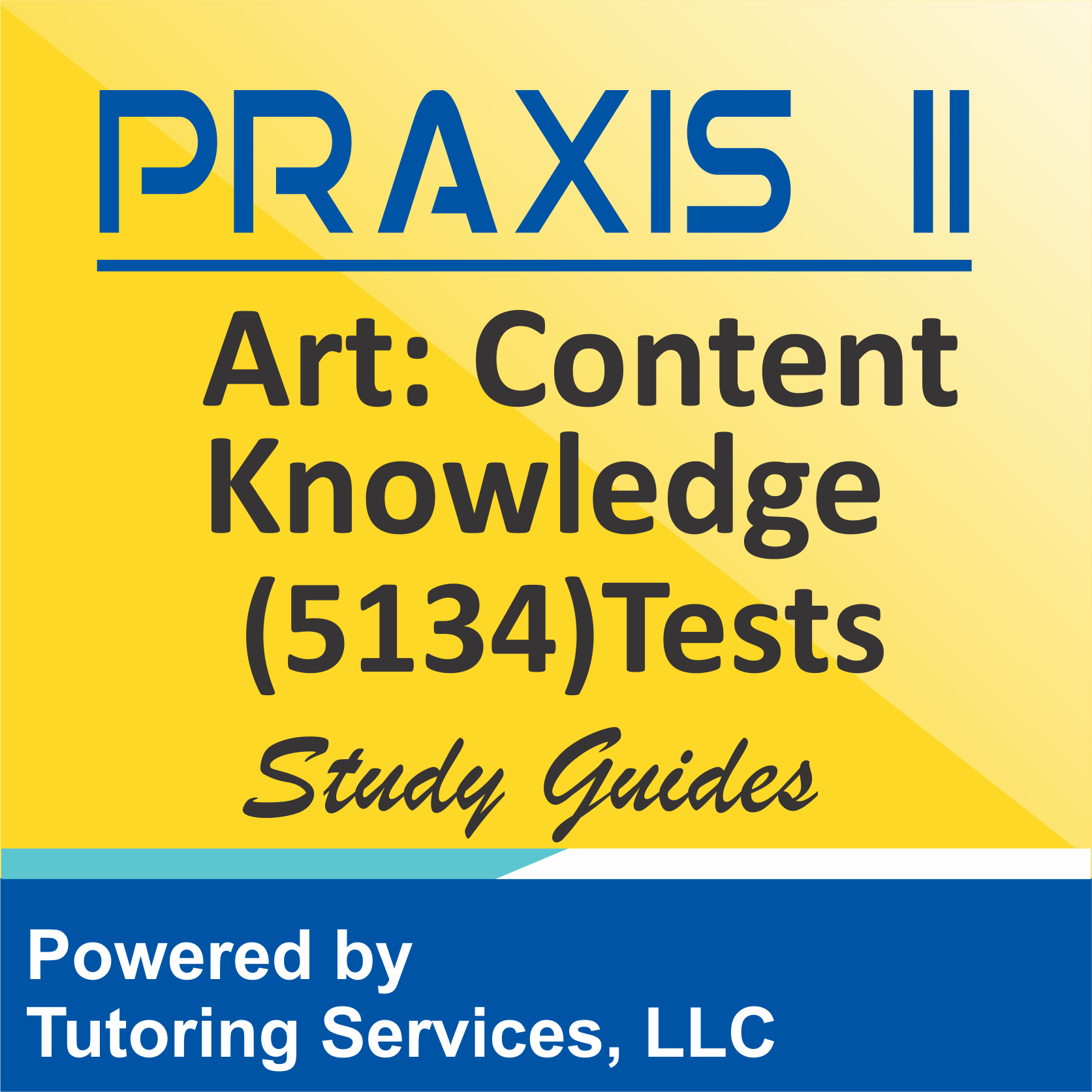 Praxis II Art: Content Knowledge (5134) Examination About