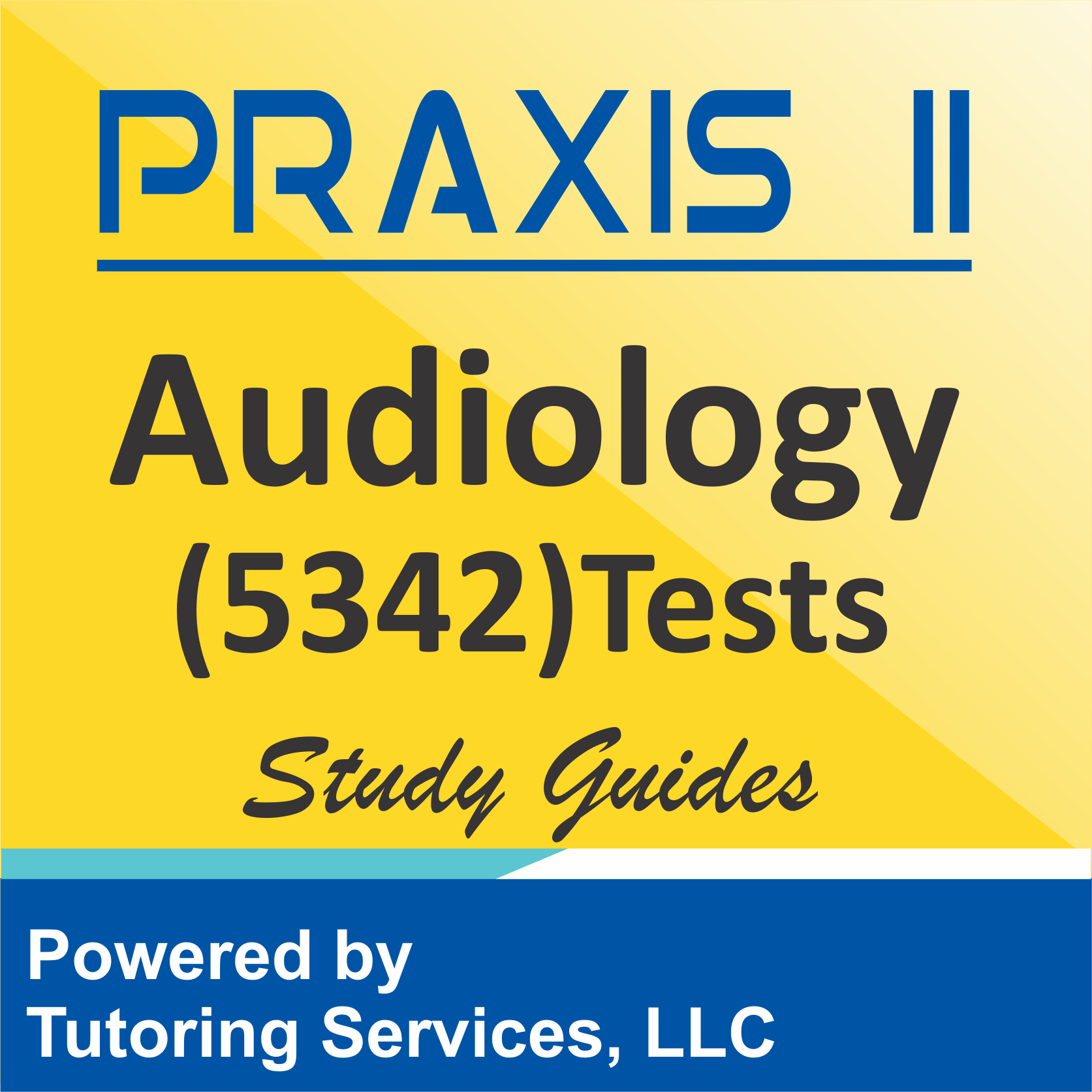 Praxis II Audiology (5342) Examination Information