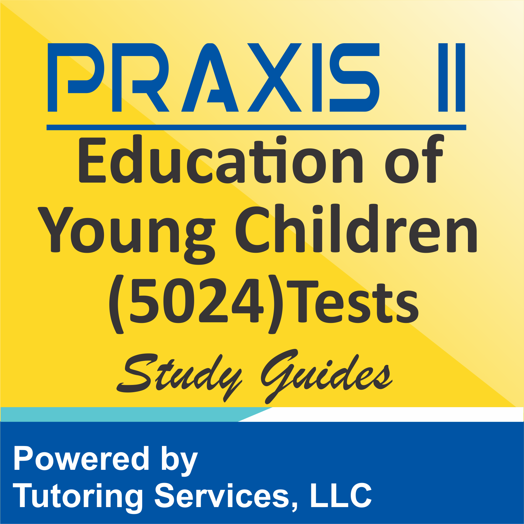 Praxis II Education of Young Children (5024) Examination Information
