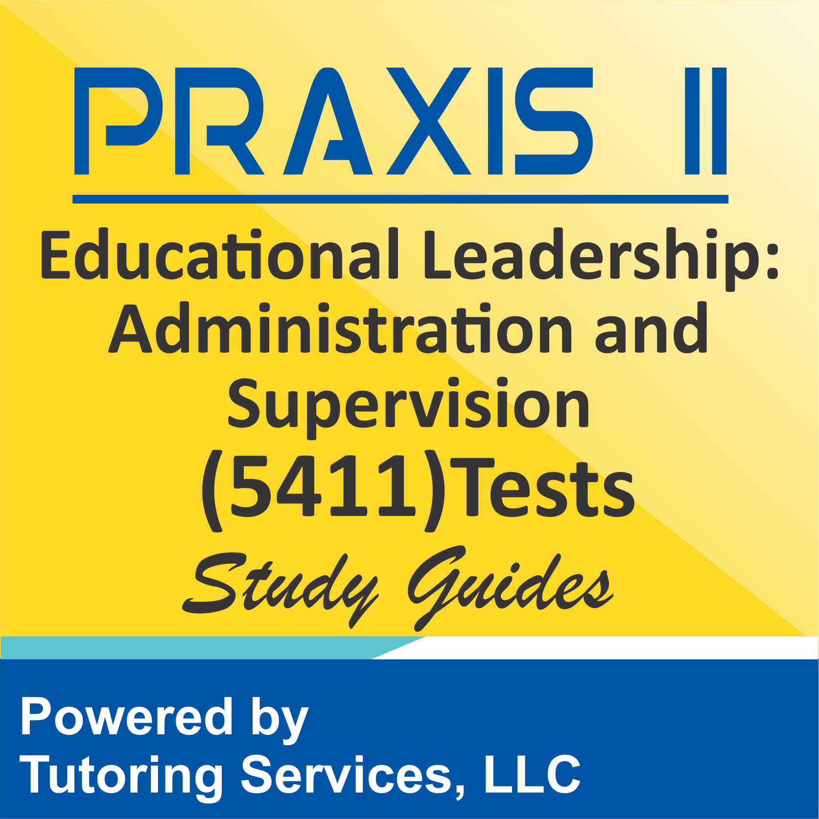 Praxis II Educational Leadership: Administration and Supervision (5411) Examination Syllabus