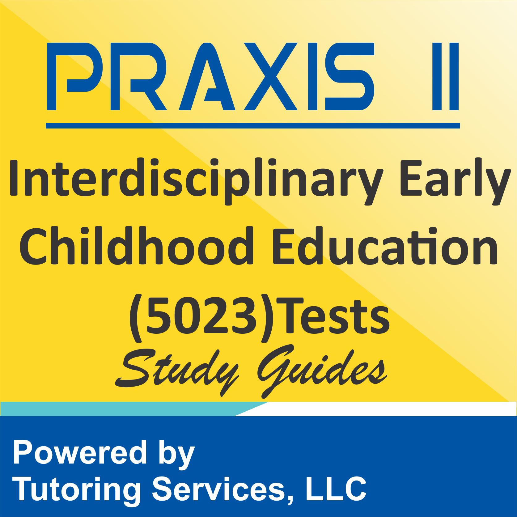 Praxis II Interdisciplinary Early Childhood Education (5023) Subject Assessments