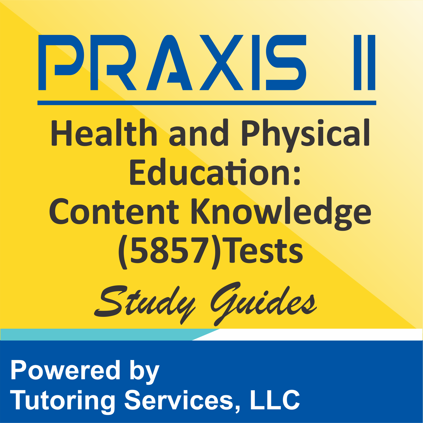 Praxis II Health and Physical Education: Content Knowledge (5857) Subject Assessments
