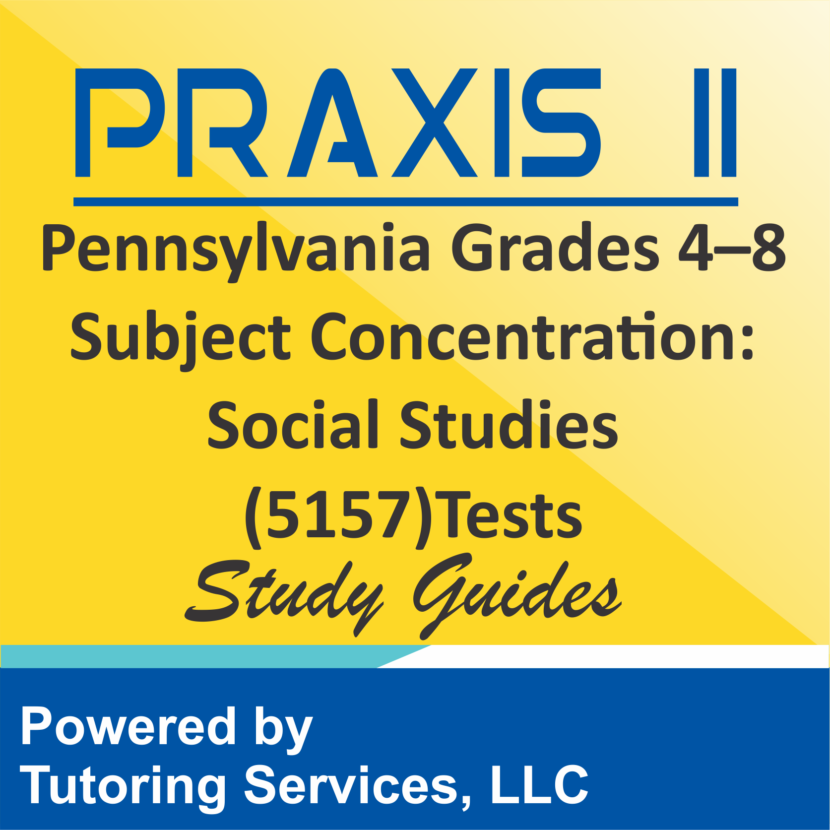 Praxis II Pennsylvania Grades 4-8 Subject Concentration: Social Studies (5157) Test