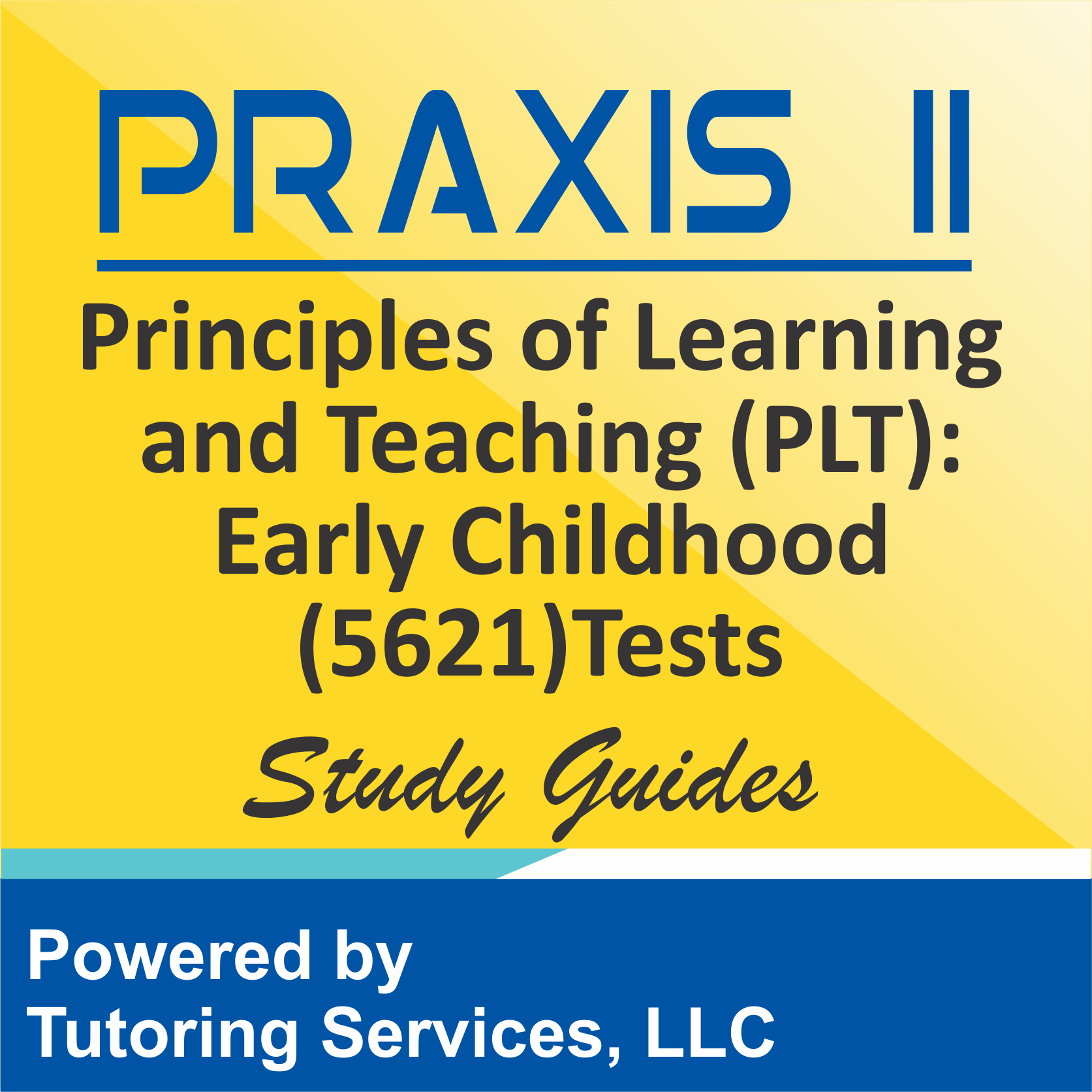 Praxis II Principles of Learning and Teaching: Early Childhood (5621) Test Information
