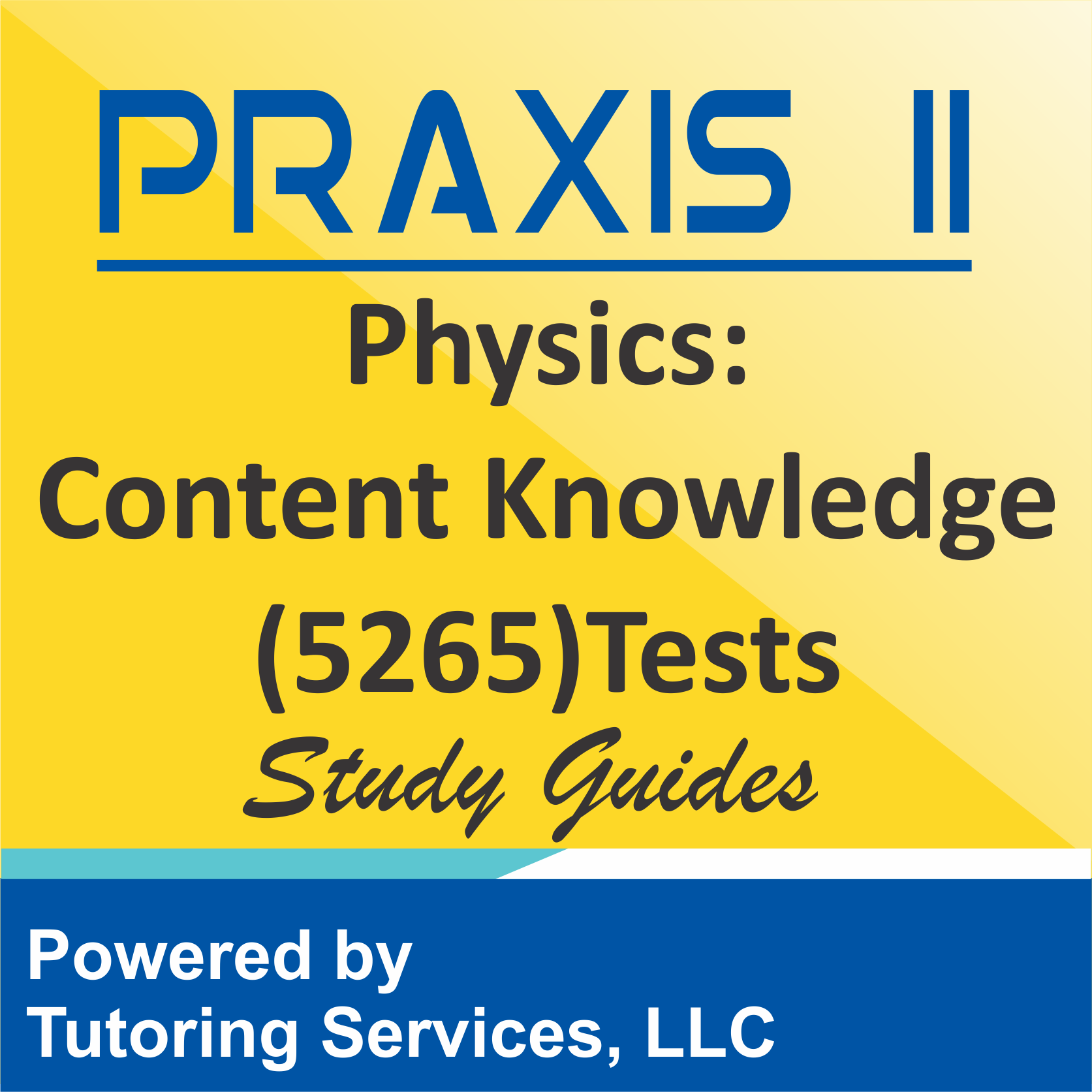 Praxis II Physics: Content Knowledge (5265) Test Guidelines