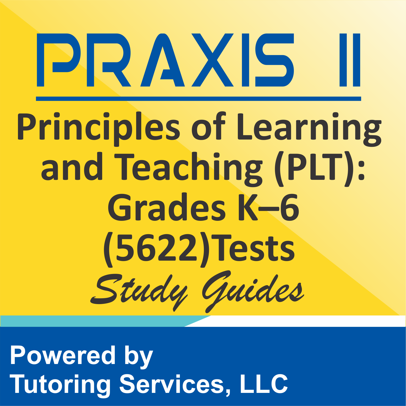 Praxis II Principles of Learning and Teaching: Grades K-6 (5622) Test
