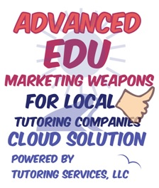 advanced marketing educational weapons for local tutoring companies