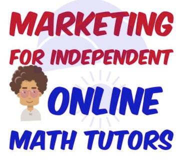 marketing solutions for independent online math tutors